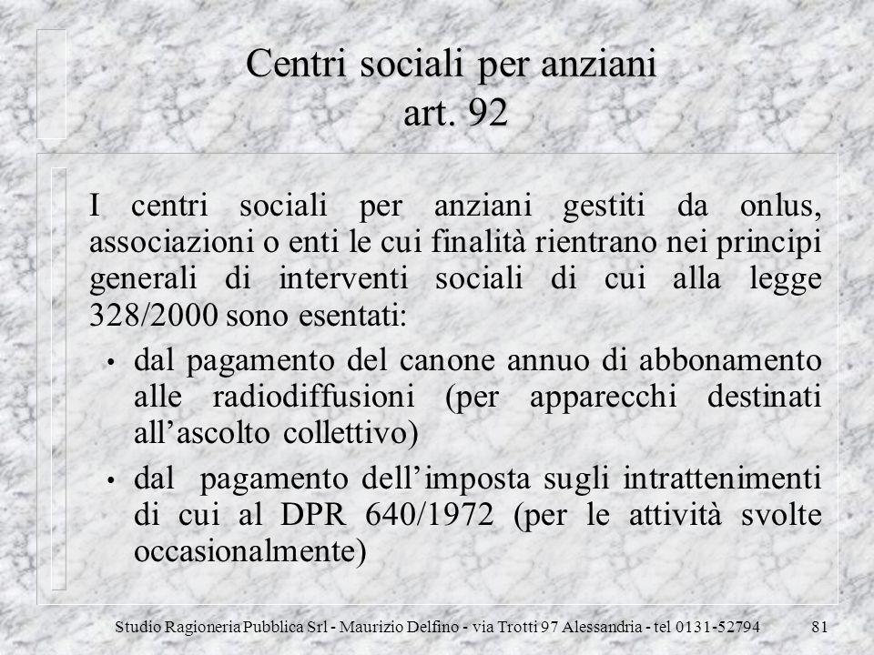 Centri sociali per anziani art. 92