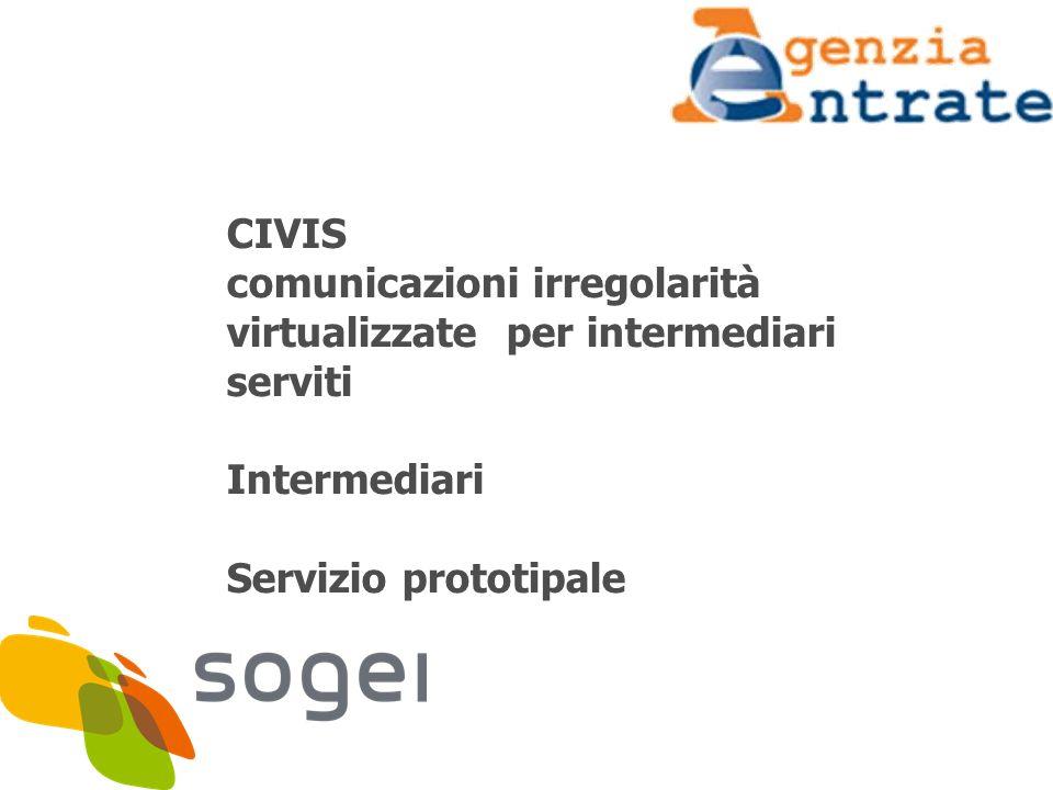 CIVIS comunicazioni irregolarità virtualizzate per intermediari serviti Intermediari Servizio prototipale