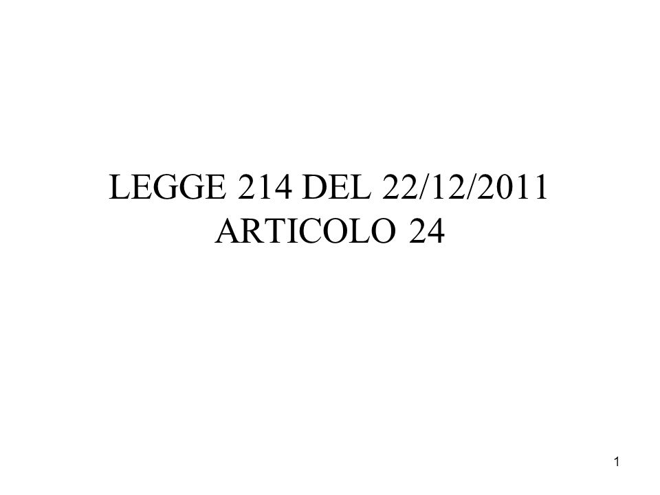 LEGGE 214 DEL 22/12/2011 ARTICOLO 24