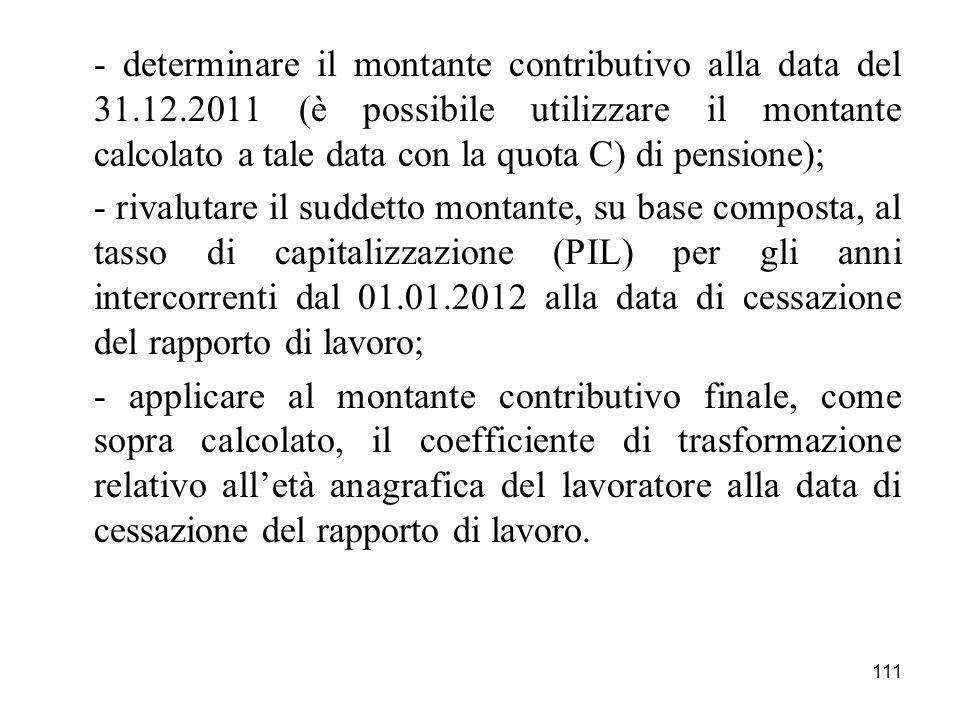 - determinare il montante contributivo alla data del 31. 12