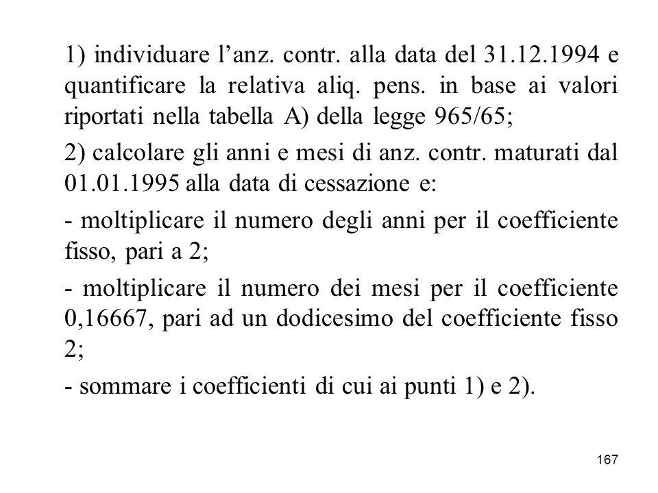1) individuare l'anz. contr. alla data del 31. 12