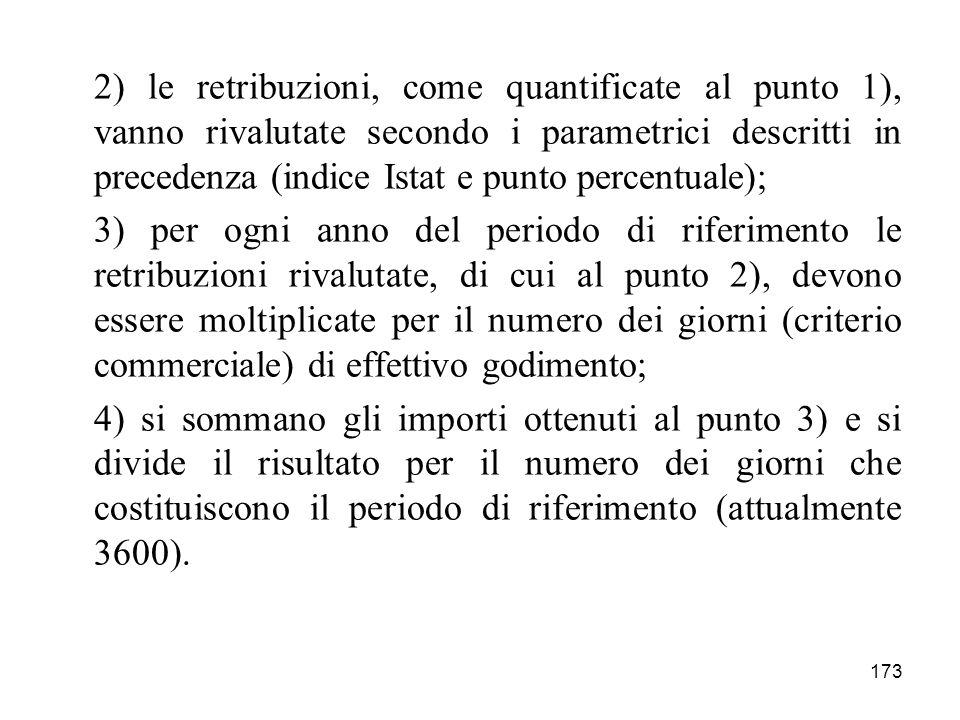 2) le retribuzioni, come quantificate al punto 1), vanno rivalutate secondo i parametrici descritti in precedenza (indice Istat e punto percentuale);