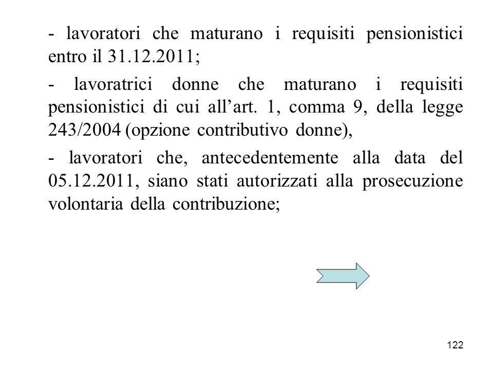 - lavoratori che maturano i requisiti pensionistici entro il 31. 12