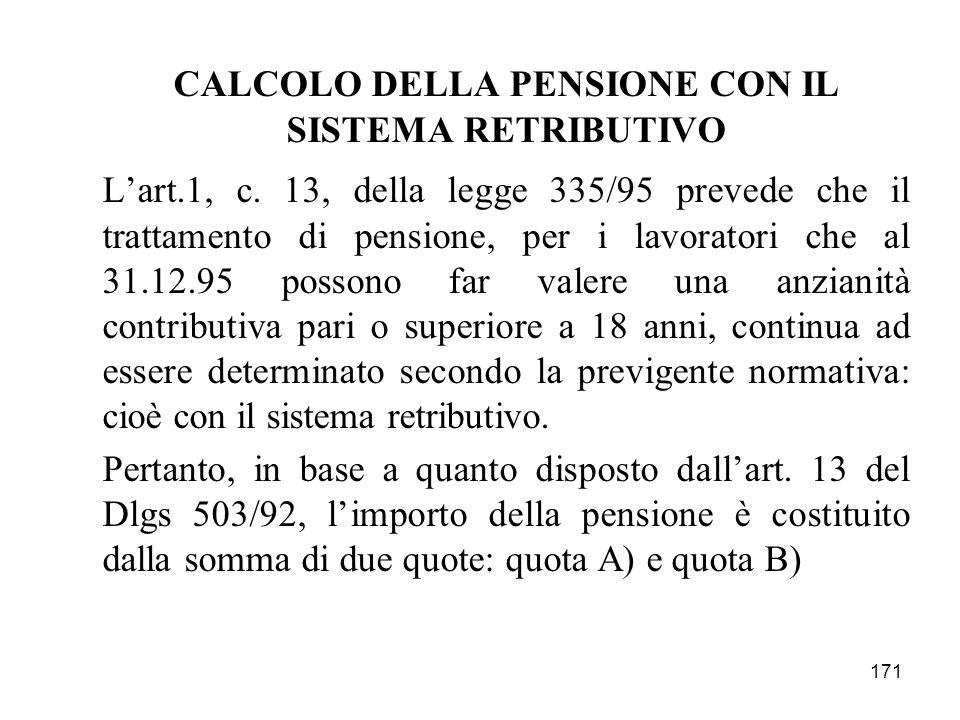 CALCOLO DELLA PENSIONE CON IL SISTEMA RETRIBUTIVO