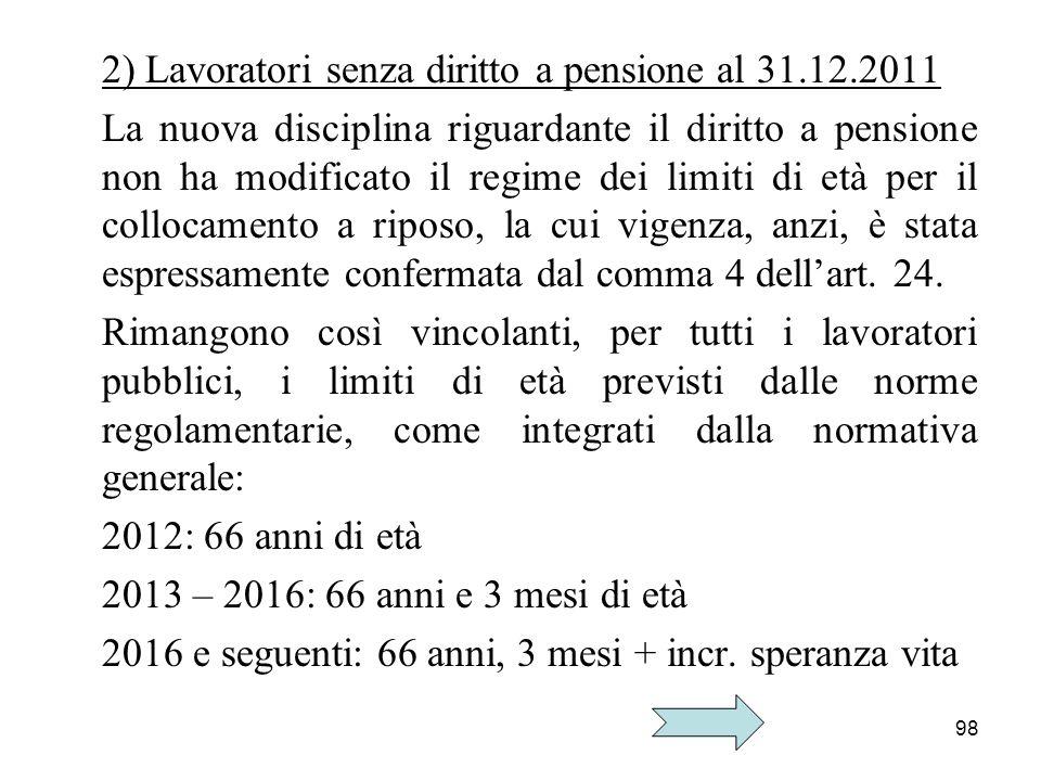 2) Lavoratori senza diritto a pensione al 31.12.2011