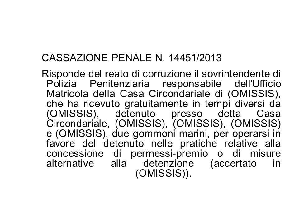17/10/13 CASSAZIONE PENALE N. 14451/2013.