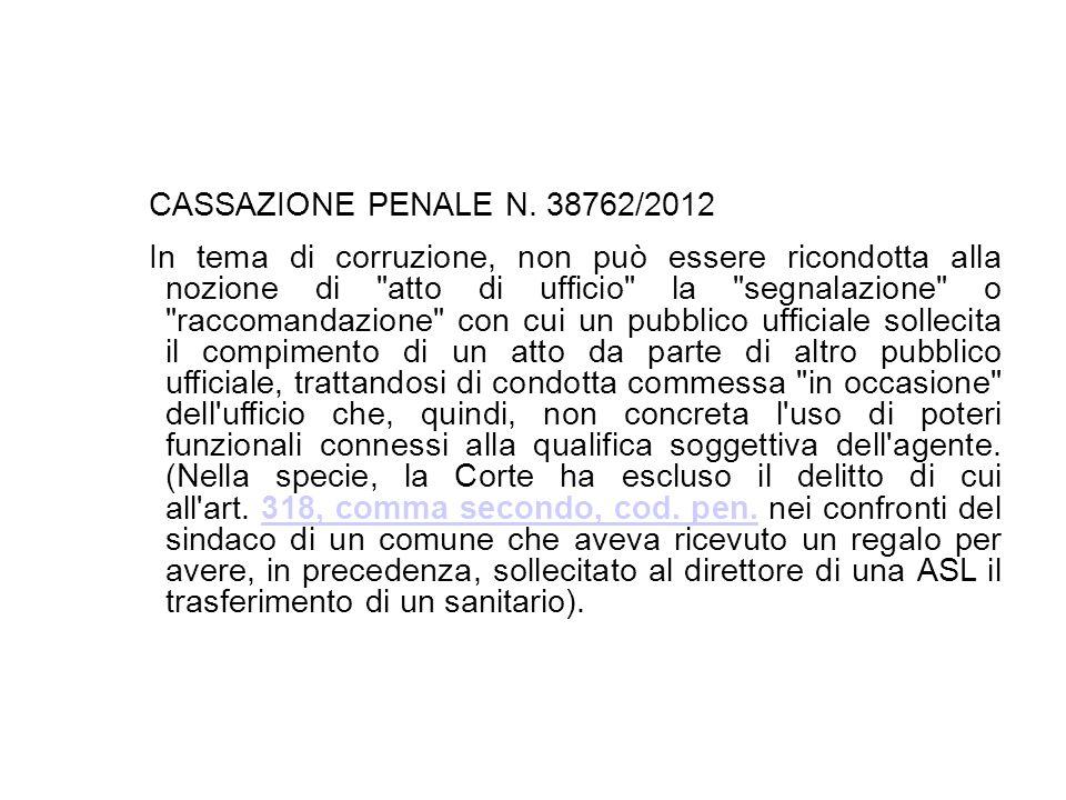 17/10/13 CASSAZIONE PENALE N. 38762/2012.