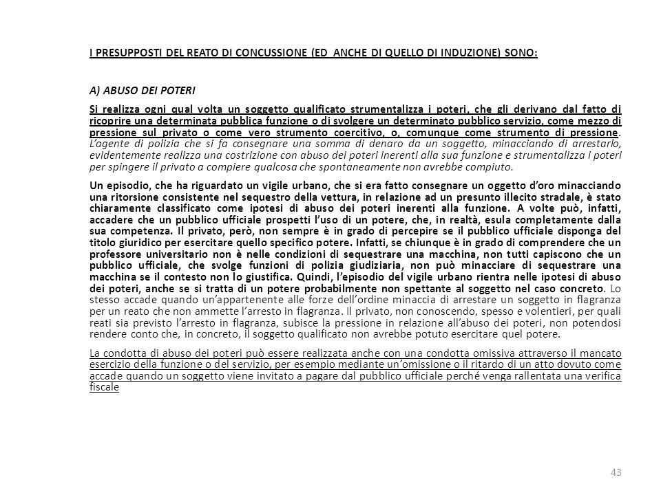 17/10/13 17/10/13. I PRESUPPOSTI DEL REATO DI CONCUSSIONE (ED ANCHE DI QUELLO DI INDUZIONE) SONO: