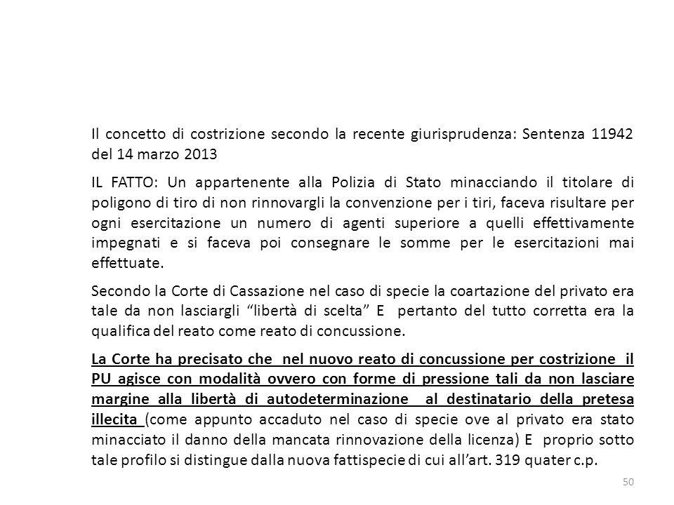 17/10/13 17/10/13. Il concetto di costrizione secondo la recente giurisprudenza: Sentenza 11942 del 14 marzo 2013.