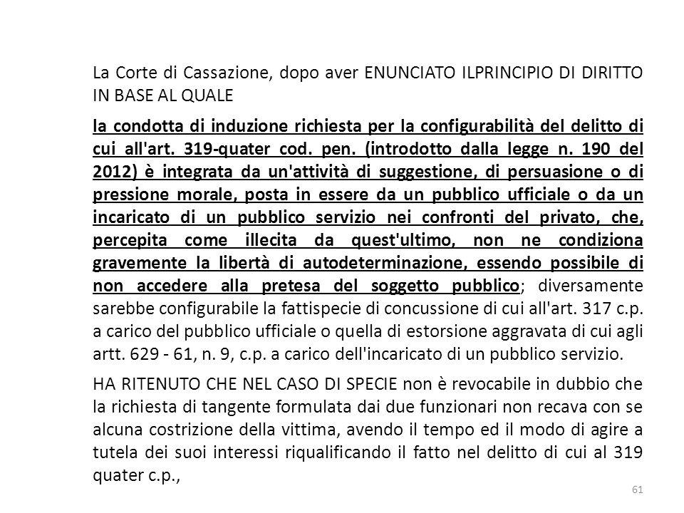 17/10/13 17/10/13. La Corte di Cassazione, dopo aver ENUNCIATO ILPRINCIPIO DI DIRITTO IN BASE AL QUALE.
