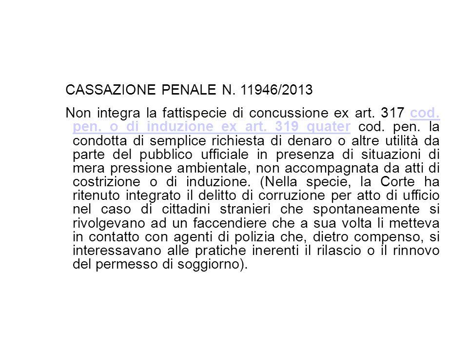 17/10/13 CASSAZIONE PENALE N. 11946/2013.