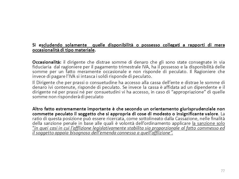 17/10/13 17/10/13. Si escludendo solamente quelle disponibilità o possesso collegati a rapporti di mera occasionalità di tipo materiale.