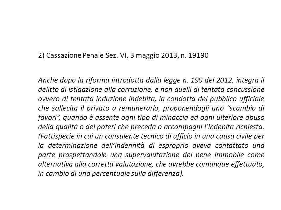 2) Cassazione Penale Sez. VI, 3 maggio 2013, n. 19190