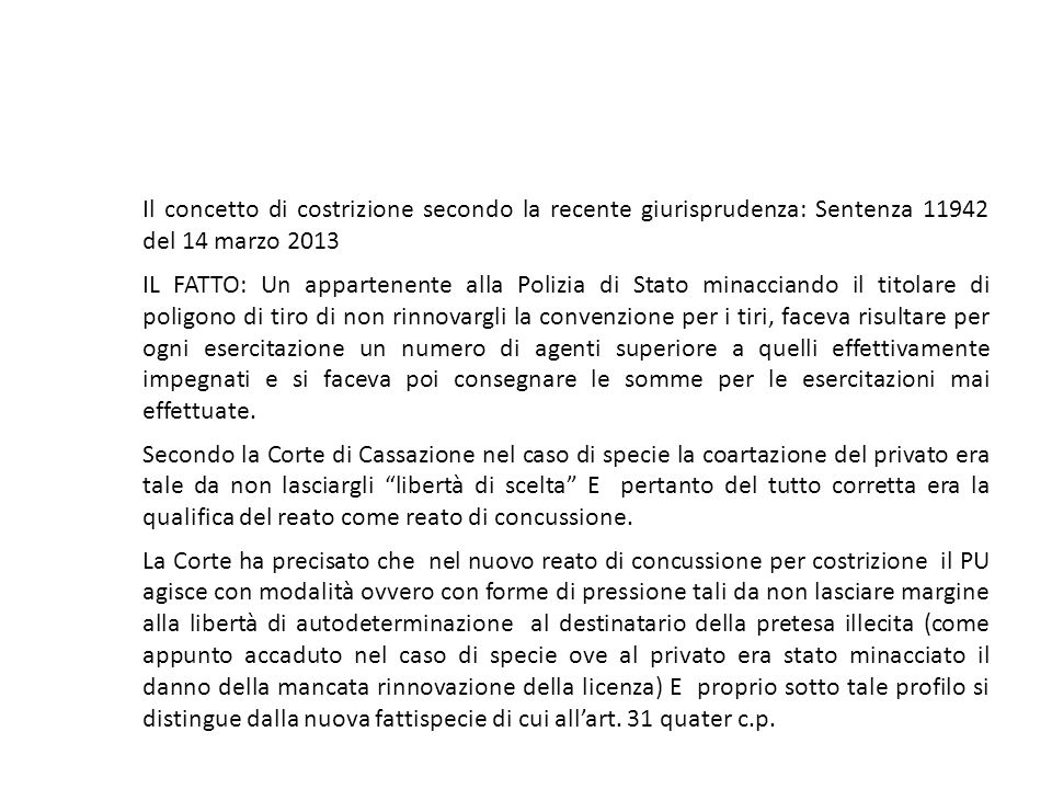 25/06/13 25/06/13. Il concetto di costrizione secondo la recente giurisprudenza: Sentenza 11942 del 14 marzo 2013.