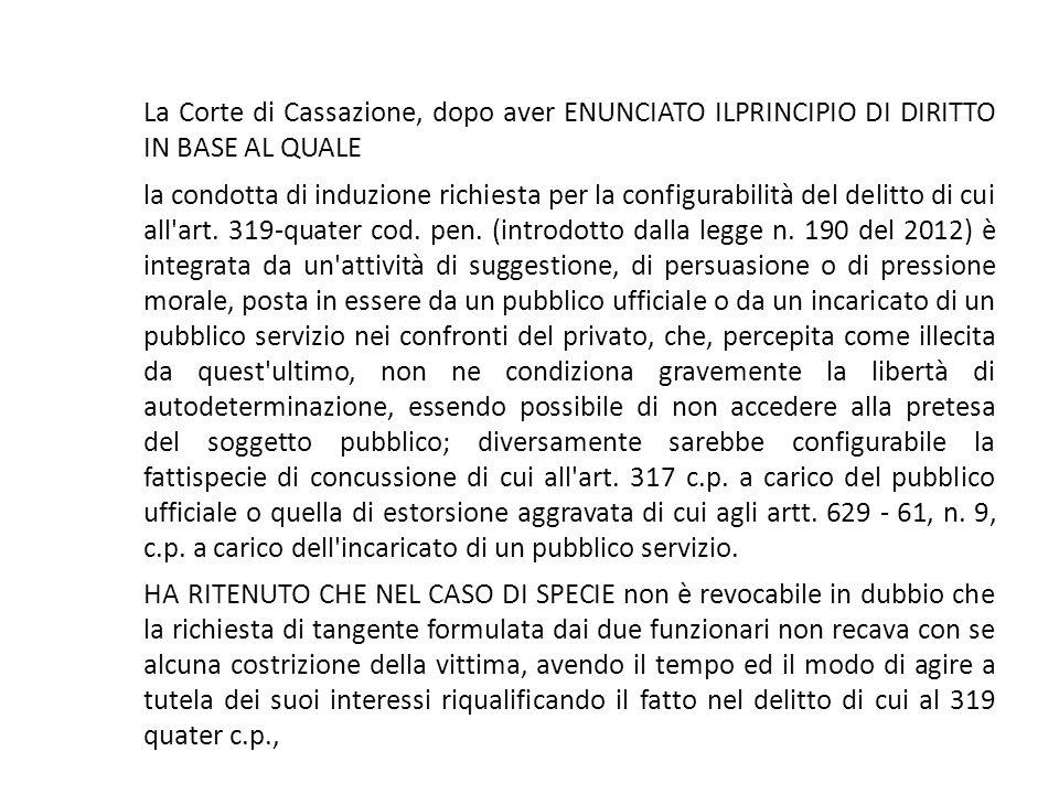 25/06/13 25/06/13. La Corte di Cassazione, dopo aver ENUNCIATO ILPRINCIPIO DI DIRITTO IN BASE AL QUALE.