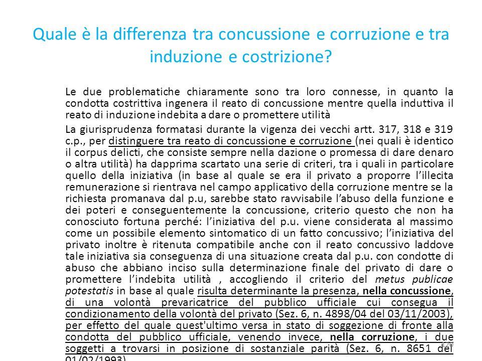 25/06/13 25/06/13. 25/06/13. Quale è la differenza tra concussione e corruzione e tra induzione e costrizione