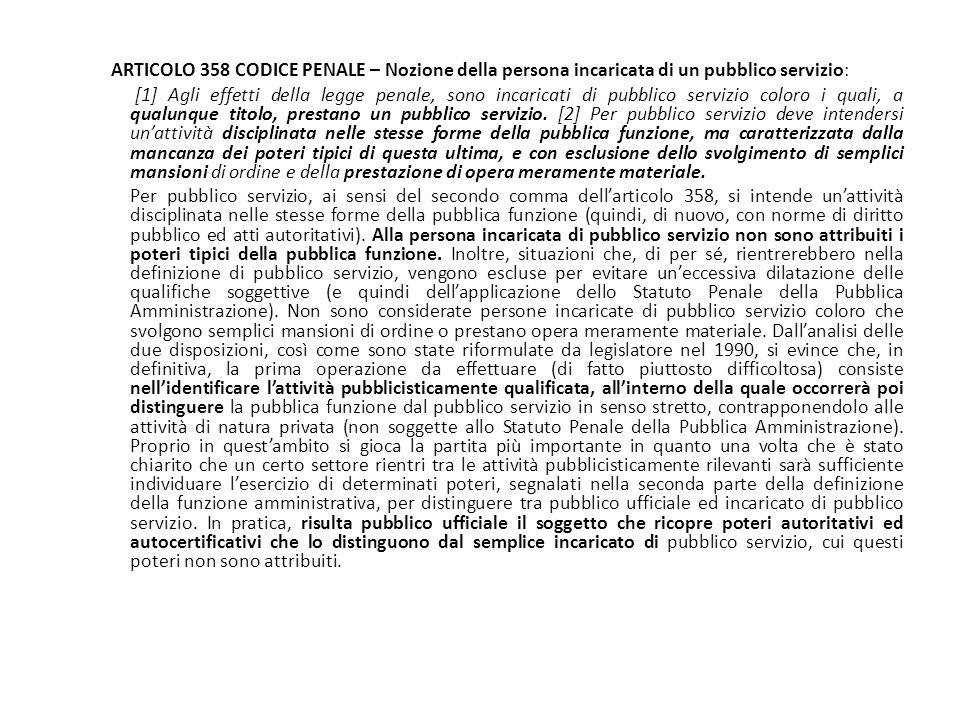 25/06/13 25/06/13. ARTICOLO 358 CODICE PENALE – Nozione della persona incaricata di un pubblico servizio: