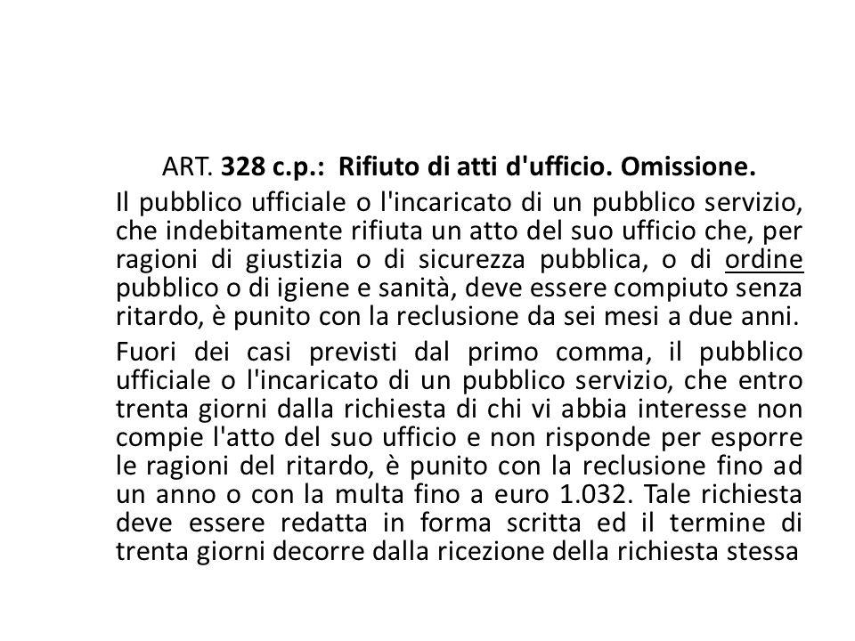 ART. 328 c.p.: Rifiuto di atti d ufficio. Omissione.