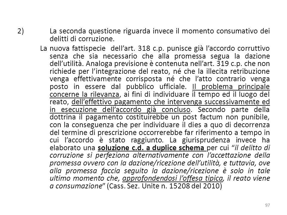 25/06/13 25/06/13. 25/06/13. La seconda questione riguarda invece il momento consumativo dei delitti di corruzione.