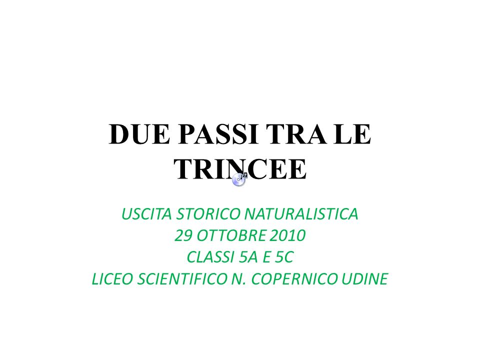 DUE PASSI TRA LE TRINCEE