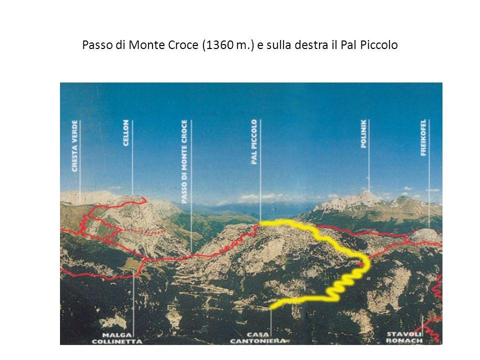 Passo di Monte Croce (1360 m.) e sulla destra il Pal Piccolo