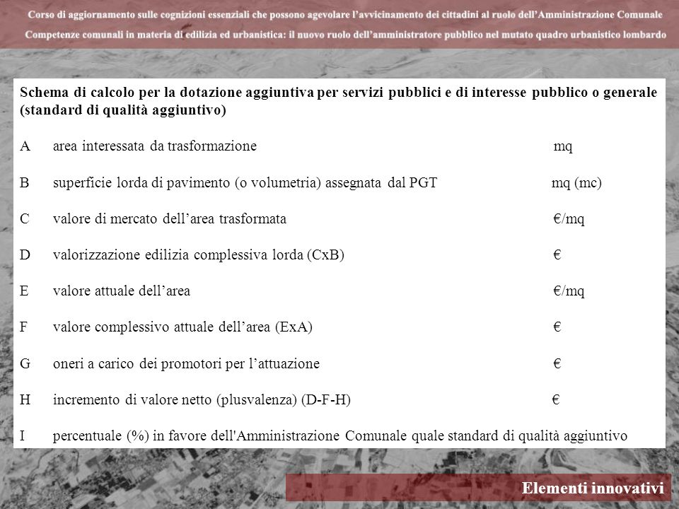 Schema di calcolo per la dotazione aggiuntiva per servizi pubblici e di interesse pubblico o generale (standard di qualità aggiuntivo)