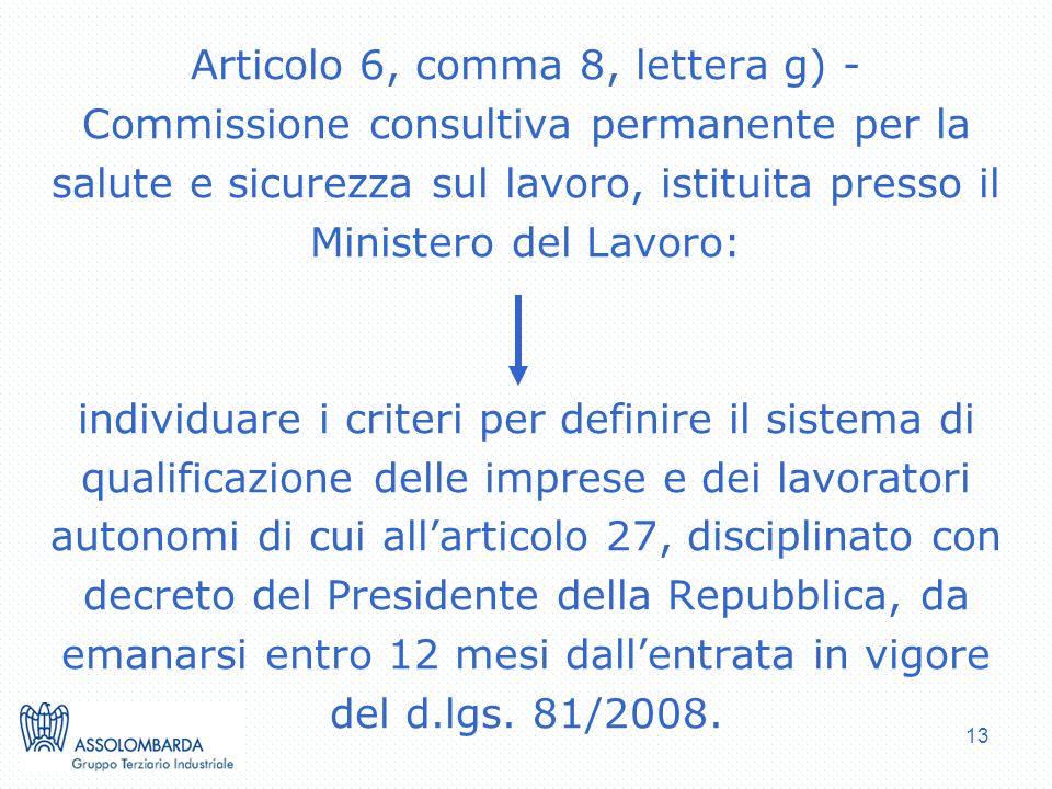 Articolo 6, comma 8, lettera g) - Commissione consultiva permanente per la salute e sicurezza sul lavoro, istituita presso il Ministero del Lavoro: