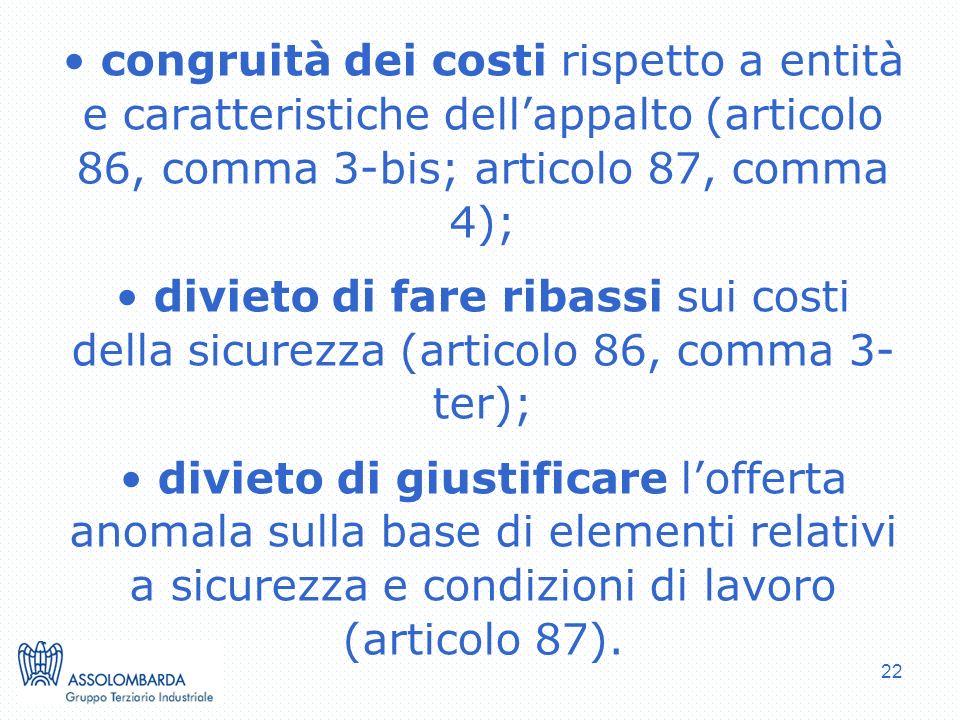 congruità dei costi rispetto a entità e caratteristiche dell'appalto (articolo 86, comma 3-bis; articolo 87, comma 4);