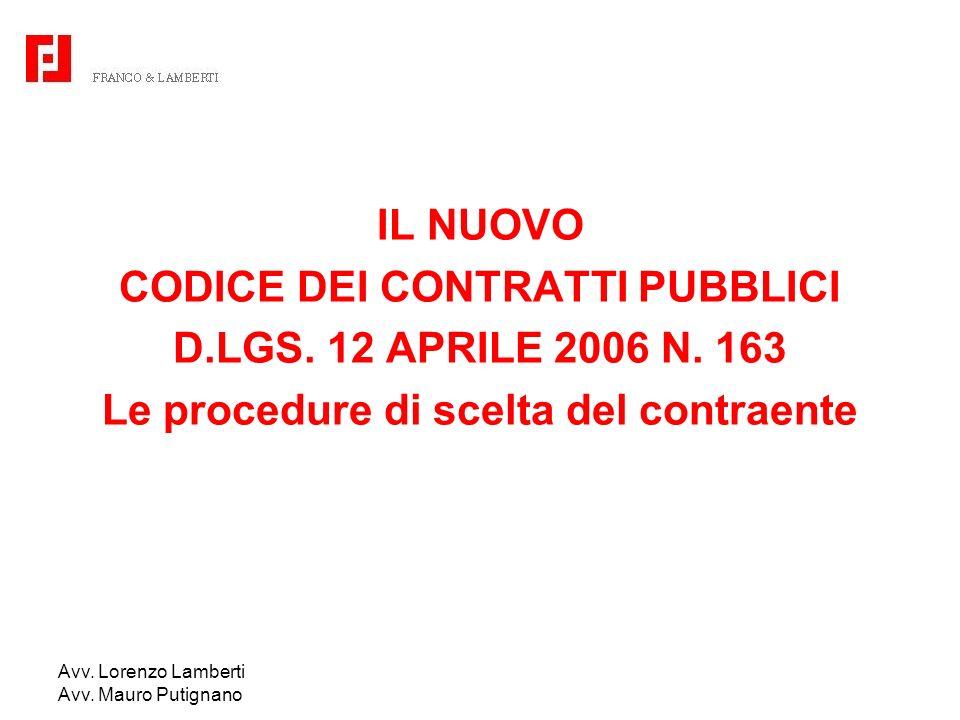 CODICE DEI CONTRATTI PUBBLICI Le procedure di scelta del contraente