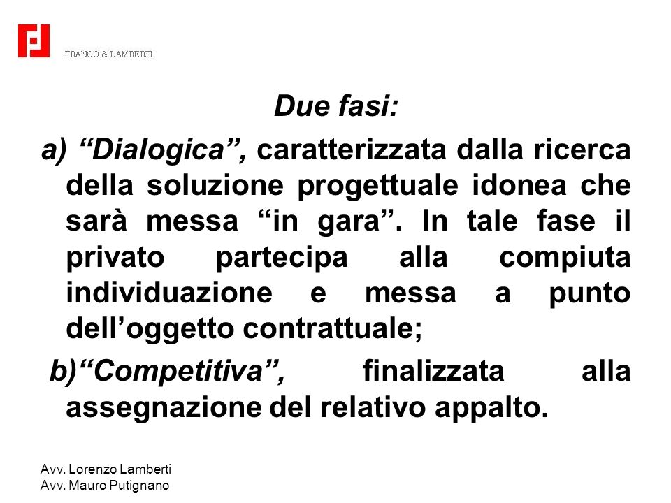 b) Competitiva , finalizzata alla assegnazione del relativo appalto.