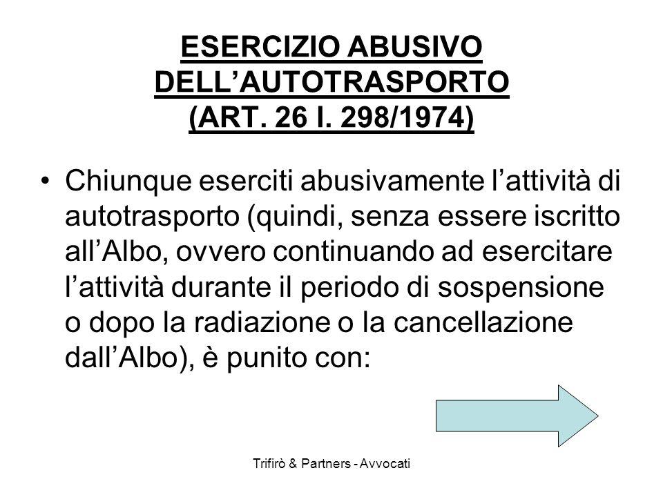 ESERCIZIO ABUSIVO DELL'AUTOTRASPORTO (ART. 26 l. 298/1974)