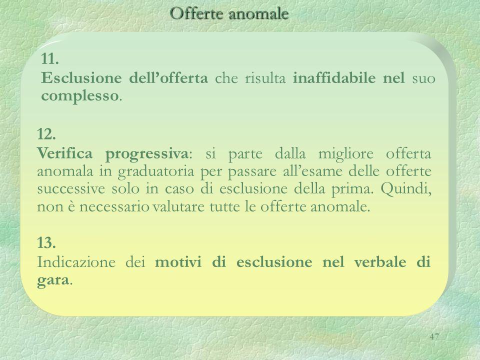 Offerte anomale 11. Esclusione dell'offerta che risulta inaffidabile nel suo complesso. 12.
