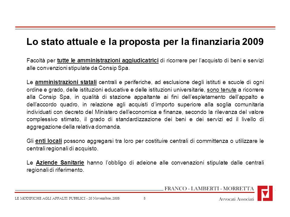 Lo stato attuale e la proposta per la finanziaria 2009
