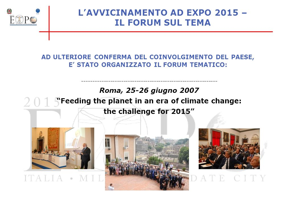 L'AVVICINAMENTO AD EXPO 2015 – IL FORUM SUL TEMA