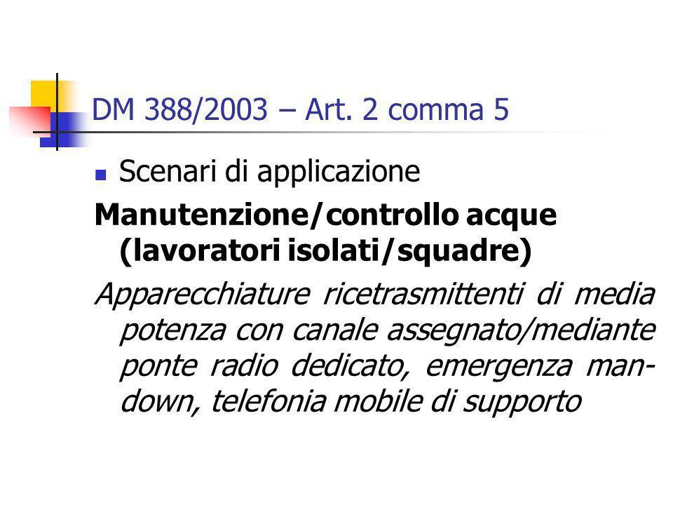 DM 388/2003 – Art. 2 comma 5 Scenari di applicazione. Manutenzione/controllo acque (lavoratori isolati/squadre)