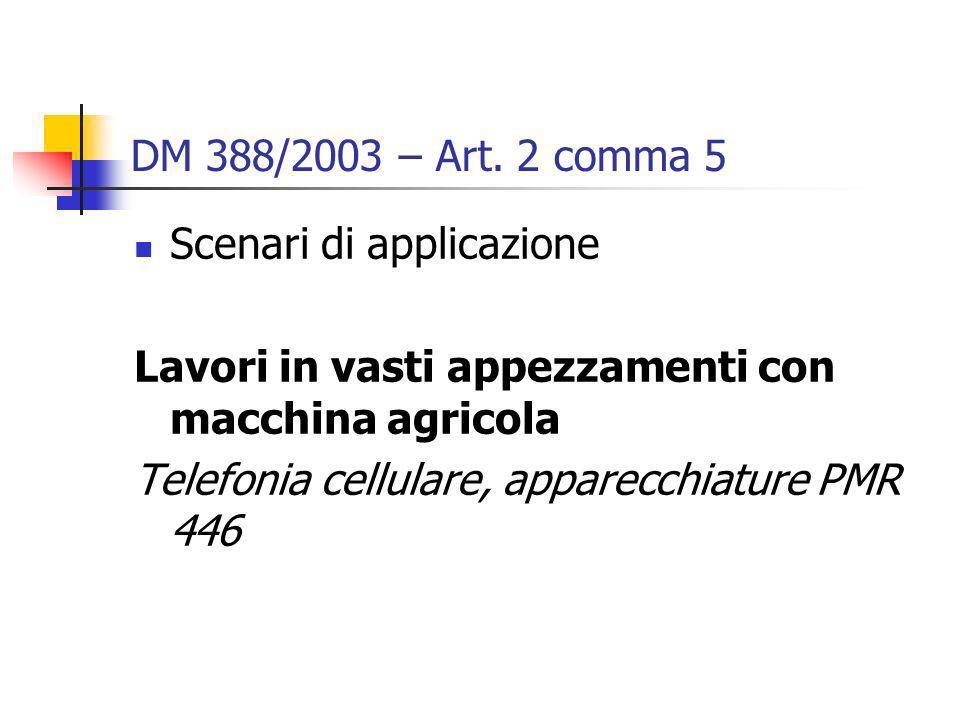 DM 388/2003 – Art. 2 comma 5 Scenari di applicazione. Lavori in vasti appezzamenti con macchina agricola.