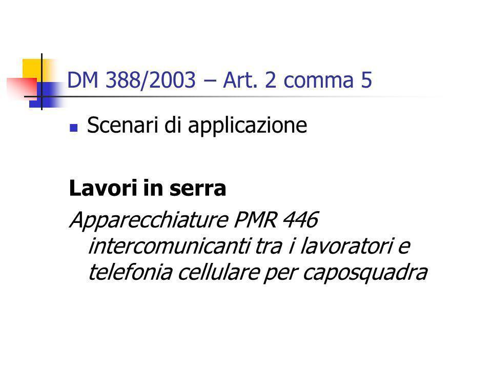DM 388/2003 – Art. 2 comma 5 Scenari di applicazione. Lavori in serra.