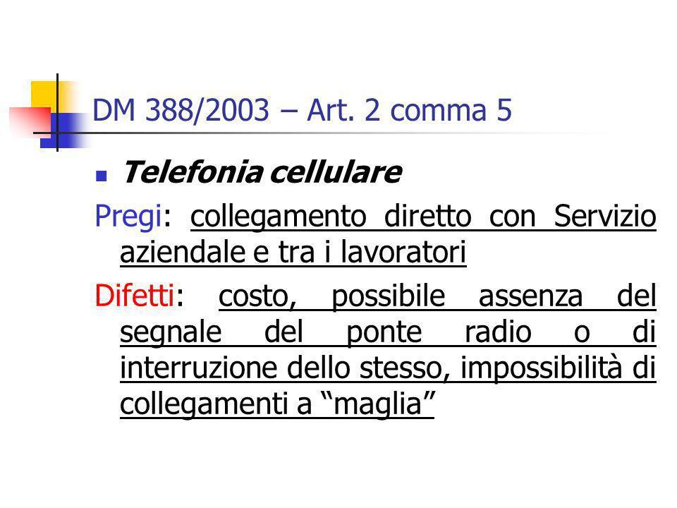 DM 388/2003 – Art. 2 comma 5 Telefonia cellulare. Pregi: collegamento diretto con Servizio aziendale e tra i lavoratori.