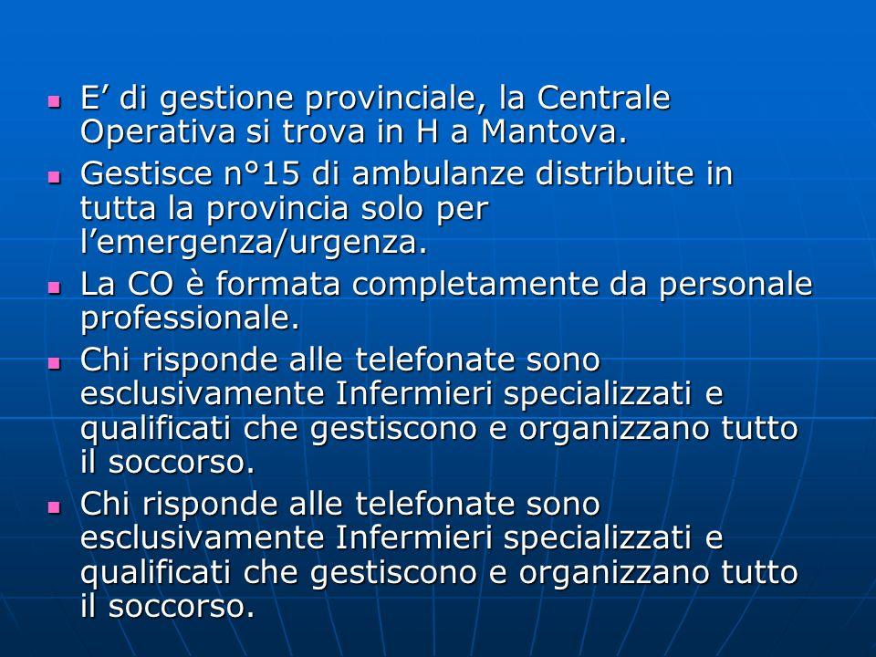 E' di gestione provinciale, la Centrale Operativa si trova in H a Mantova.