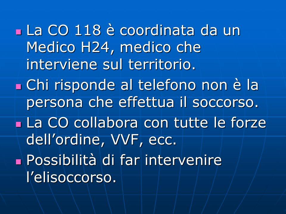 La CO 118 è coordinata da un Medico H24, medico che interviene sul territorio.