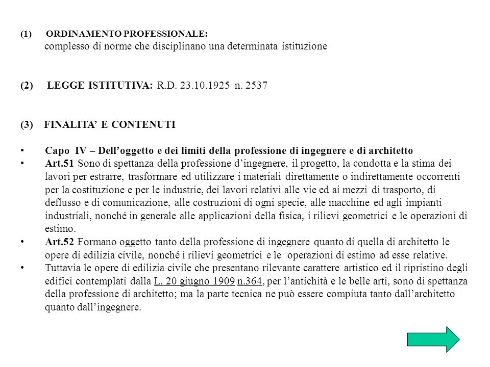 (2) LEGGE ISTITUTIVA: R.D. 23.10.1925 n. 2537