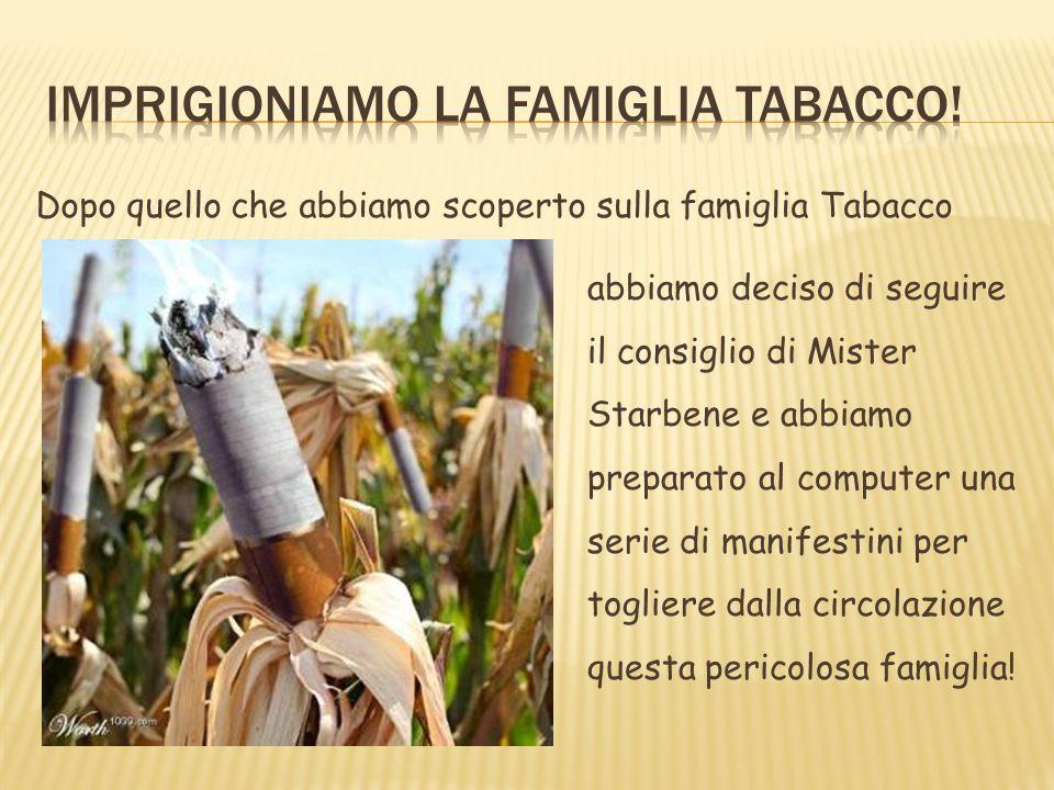 Imprigioniamo la famiglia Tabacco!