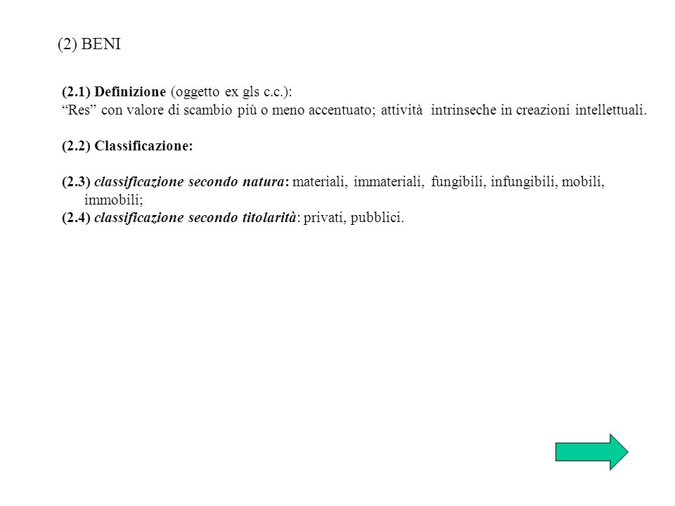 (2) BENI (2.1) Definizione (oggetto ex gls c.c.):