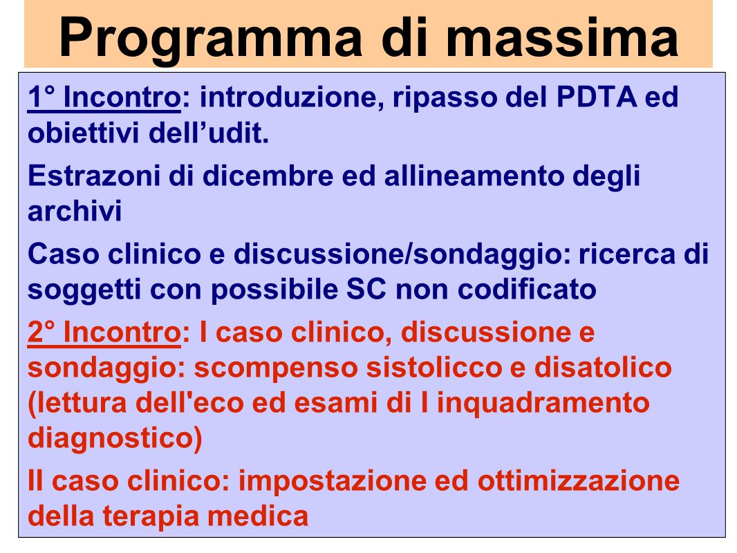 Programma di massima 1° Incontro: introduzione, ripasso del PDTA ed obiettivi dell'udit. Estrazoni di dicembre ed allineamento degli archivi.