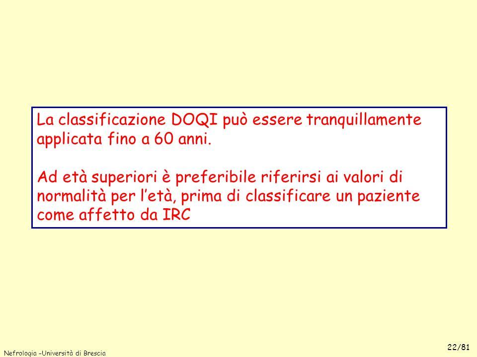 La classificazione DOQI può essere tranquillamente applicata fino a 60 anni.