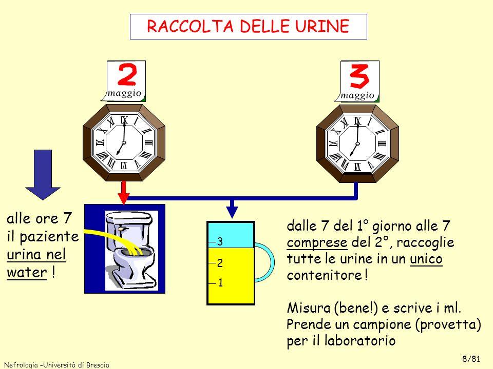 7 7 RACCOLTA DELLE URINE alle ore 7 il paziente urina nel water !