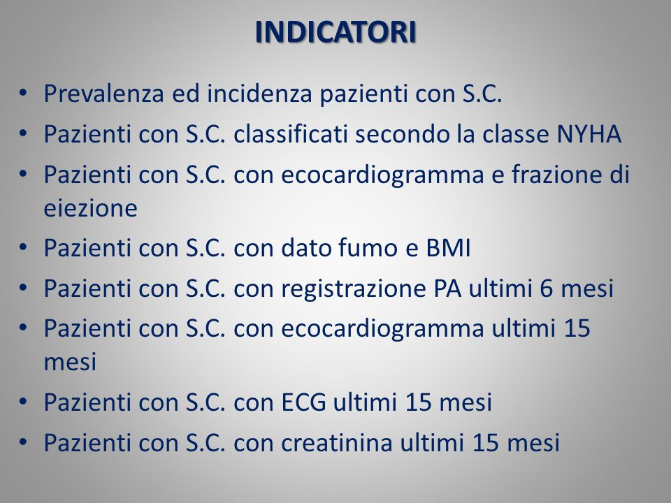 INDICATORI Prevalenza ed incidenza pazienti con S.C.