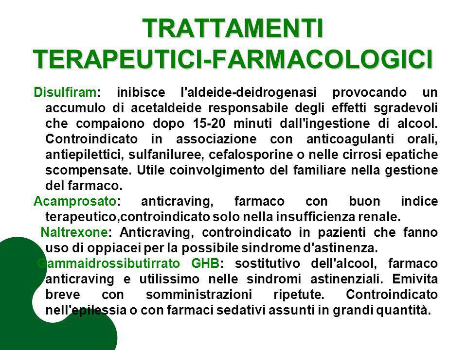 TRATTAMENTI TERAPEUTICI-FARMACOLOGICI