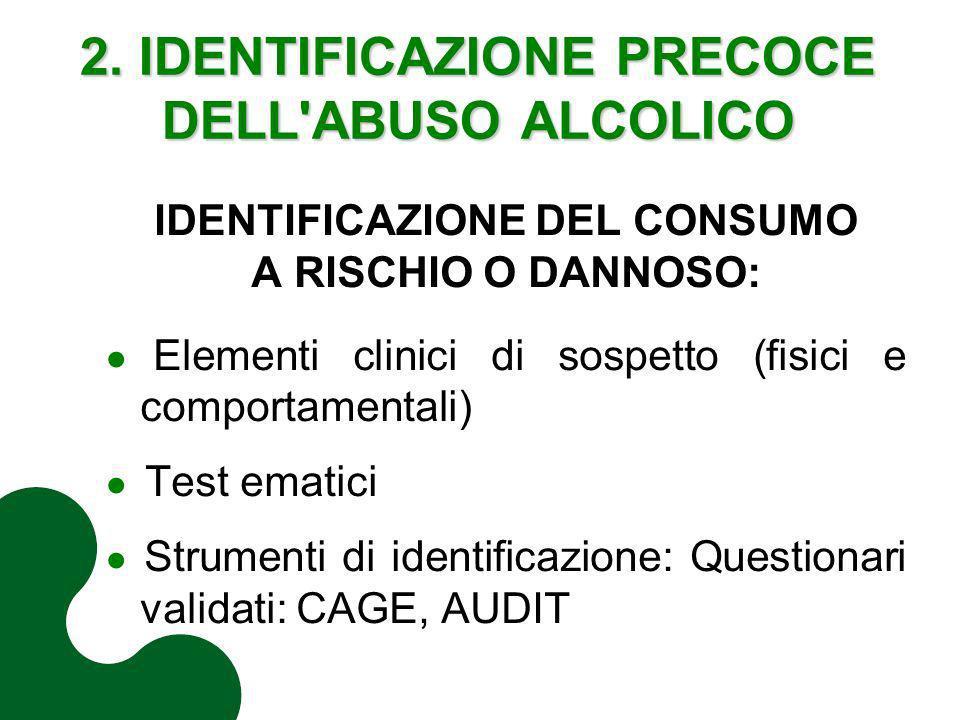 2. IDENTIFICAZIONE PRECOCE DELL ABUSO ALCOLICO