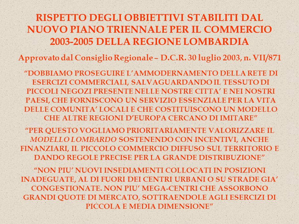 Approvato dal Consiglio Regionale – D.C.R. 30 luglio 2003, n. VII/871